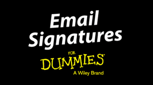 Free Email Signatures for Dummies guide.