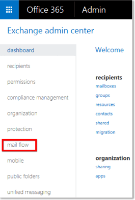 Go to mail flow in the Exchange admin center.