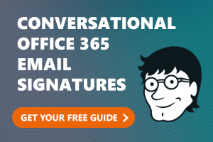 Conversational Office 365 Email Signatures