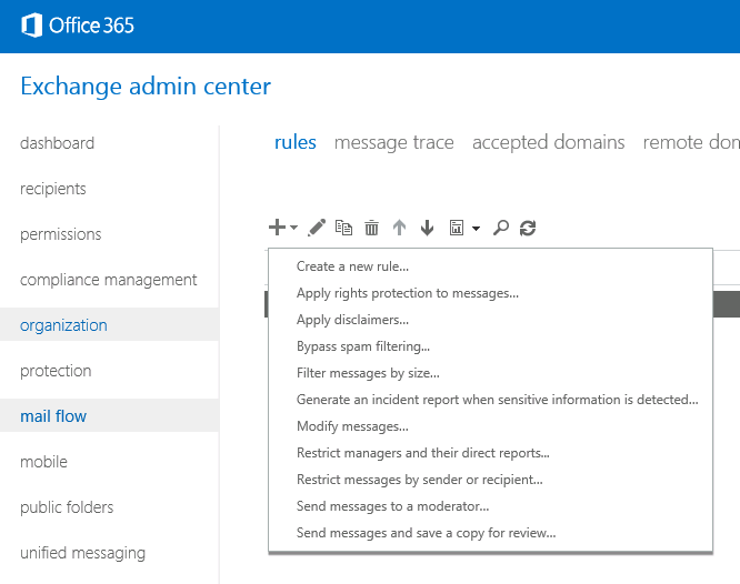 Creating Office 365 Transport Rules using the Exchange admin center in Office 365.